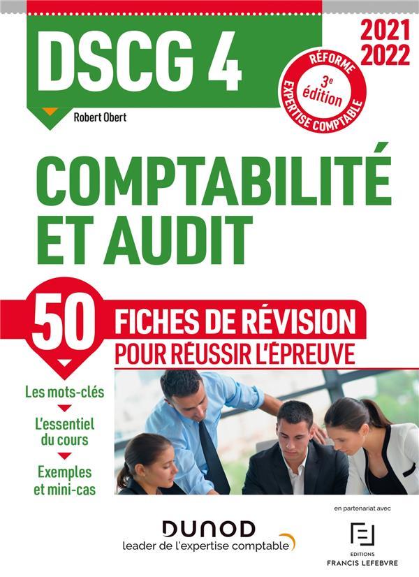 DSCG 4 : COMPTABILITE ET AUDIT  -  50 FICHES DE REVISION POUR REUSSIR L'EPREUVE (EDITION 20212022) OBERT, ROBERT DUNOD