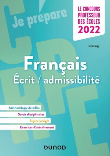 JE PREPARE - T01 - CONCOURS PROFESSEUR DES ECOLES - FRANCAIS - ECRIT  ADMISSIBILITE - CRPE 2022 SAEZ, FREDERIQUE  DUNOD