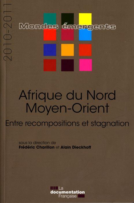 AFRIQUE DU NORD - MOYEN-ORIENT 2010-2011 - ENTRE RECOMPOSITIONS ET STAGNATION
