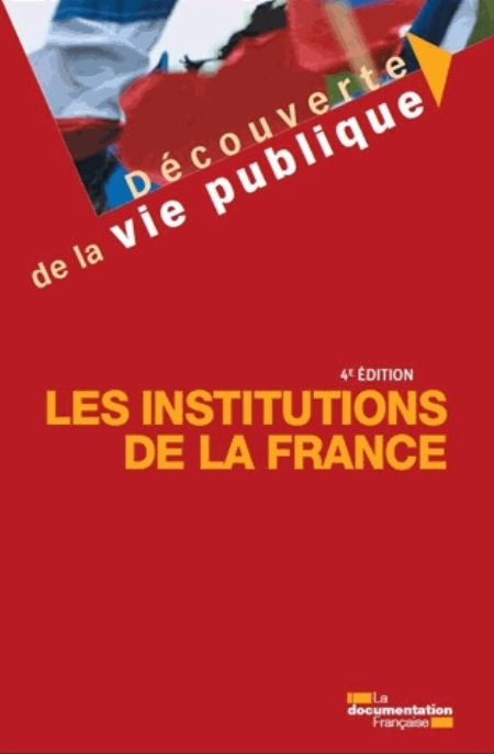 LES INSTITUTIONS DE LA FRANCE (4ED)