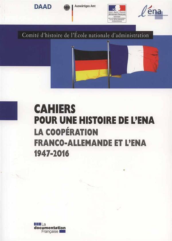 CAHIERS POUR UNE HISTOIRE DE L'ENA T.9  -  LA COOPERATION FRANCO-ALLEMANDE ET L'ENA 1947-2015