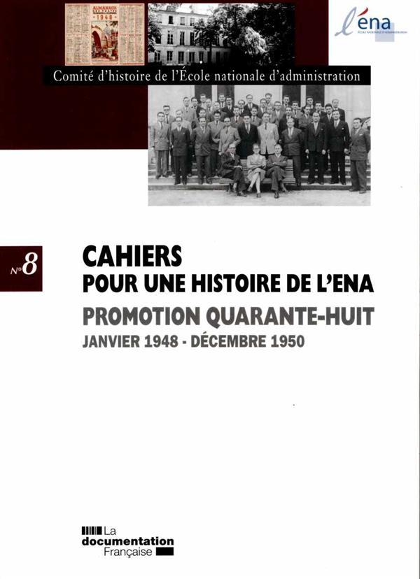 CAHIERS POUR UNE HISTOIRE DE L'ENA T.8  -  PROMOTION QUARANTE-HUIT