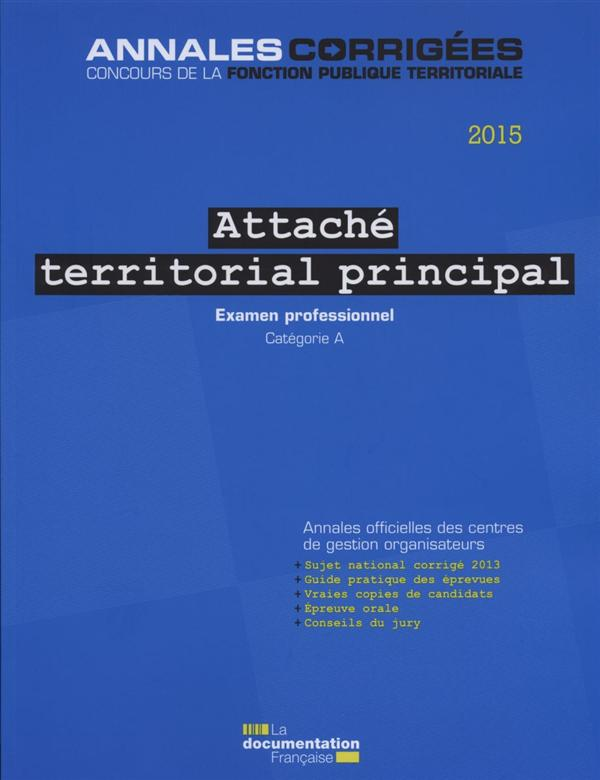 ATTACHE TERRITORIAL PRINCIPAL 2015 - EXAMEN PROFESSIONNEL CATEGORIE A