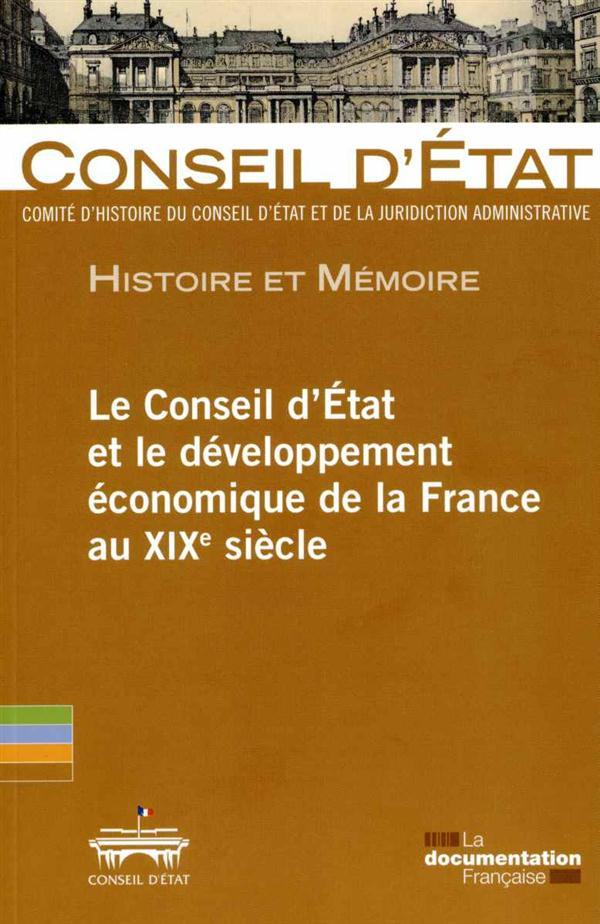 Le Conseil d'Etat et le développement économique de la France au XIXe siècle