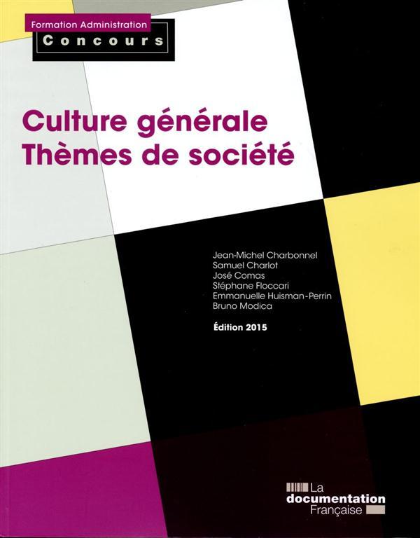 CULTURE GENERALE, THEMES DE SOCIETE  -  CATEGORIES A ET B (EDITION 2014-2015)