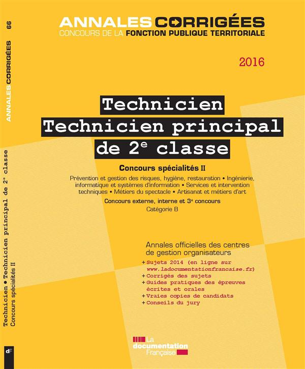 TECHNICIEN. TECHNICIEN PRINCIPAL DE 2E CLASSE 2016-CONCOURS SPECIALITES II