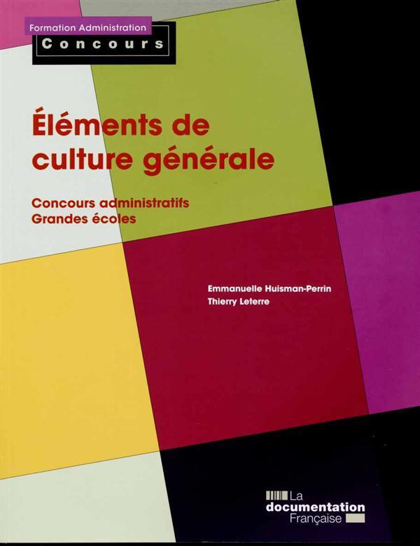 ELEMENTS DE CULTURE GENERALE  -  CONCOURS ADMINISTRATIFS, GRANDES ECOLES (EDITION 2015)