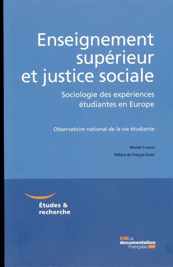 ENSEIGNEMENT SUPERIEUR ET JUSTICE SOCIAL - SOCIOLOGIE DES EXPERIENCES ETUDIANTES