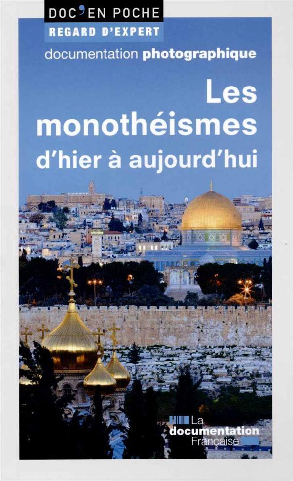 LES MONOTHEISMES D'HIER A AUJOURD'HUI
