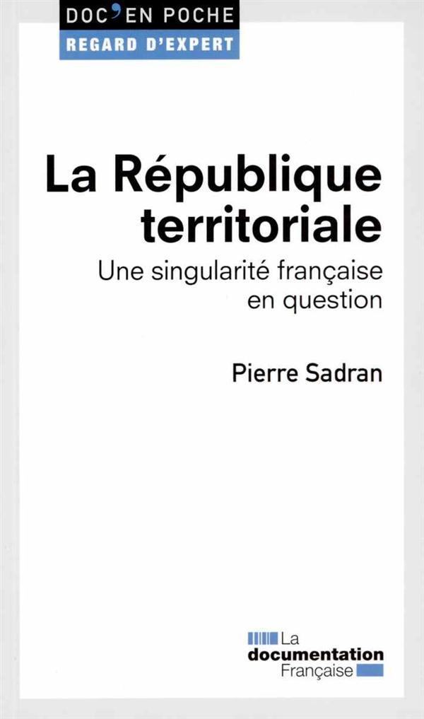 LA REPUBLIQUE TERRITORIALE - DEP N 36 - UNE SINGULARITE FRANCAISE EN QUESTION