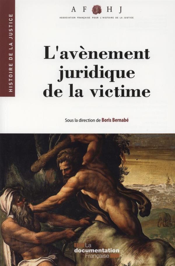 L'AVENEMENT JURIDIQUE DE LA VICTIME - HISTOIRE DE LA JUSTICE N  25