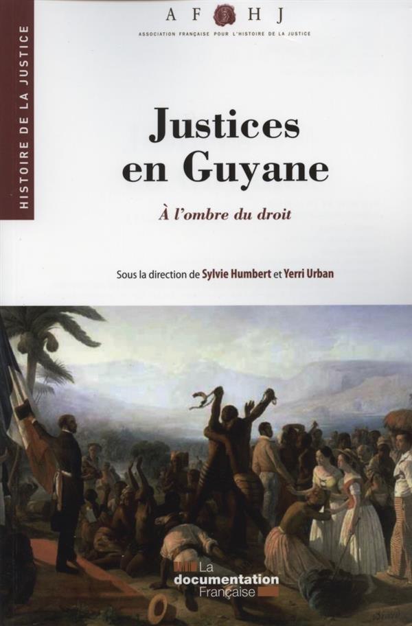 JUSTICES EN GUYANE  -  A L'OMBRE DU DROIT