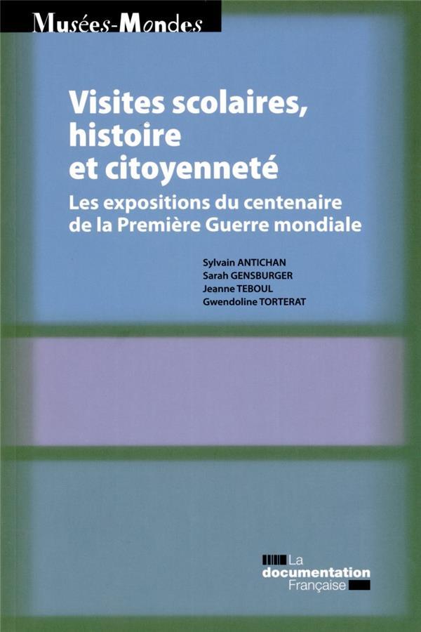 VISITES SCOLAIRE ET CITOYENNETE  -  LES EXPOSITIONS DU CENTENAIRE DE LA PREMIERE GUERRE MONDIALE