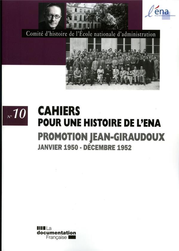 CAHIERS POUR UNE HISTOIRE DE L'ENA T.10  -  PROMOTION JEAN GIRAUDOUX  -  JANVIER 1950-DECEMBRE 1952
