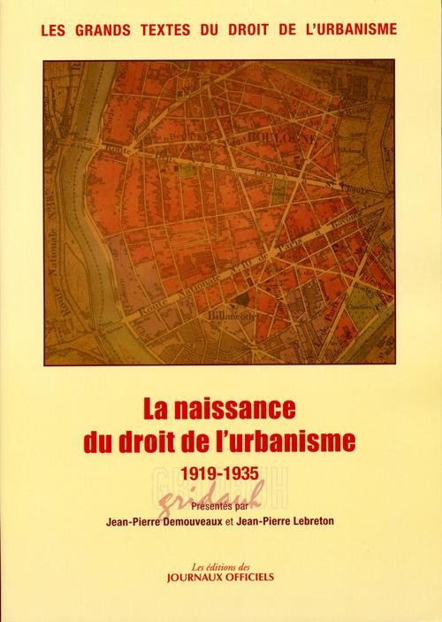LA NAISSANCE DU DROIT DE L'URBANISME 1919-1935 N 5958 - LES GRANDS TEXTES