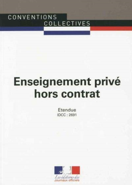 CONVENTION COLLECTIVE NATIONALE, ENSEIGNEMENT PRIVE HORS CONTRAT DU 27 NOVEMBRE 2007, ETENDUE PAR AR