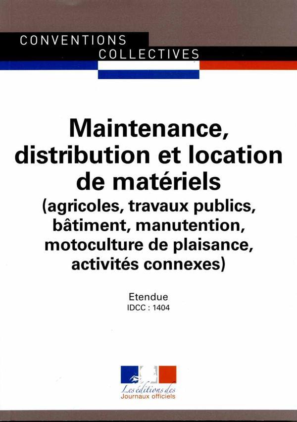 CONVENTION COLLECTIVE NATIONALE, ENTREPRISES DE LA MAINTENANCE, DISTRIBUTION ET LOCATION DE MATERIEL