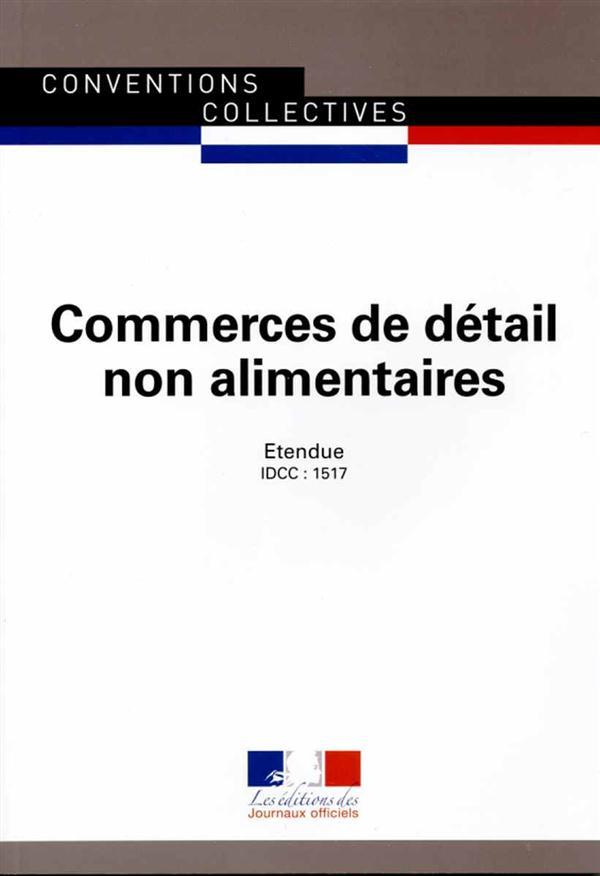 CONVENTION COLLECTIVE NATIONALE, COMMERCES DE DETAIL NON ALIMENTAIRES 14 JUIN 1988, ETENDUE PAR ARRE