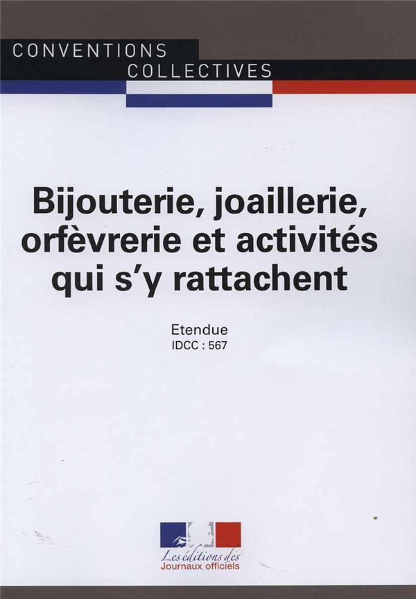 BIJOUTERIE, JOAILLERIE, ORFEVRERIE ET ACTIVITES QUI S'Y RATTACHENT CCN 3051