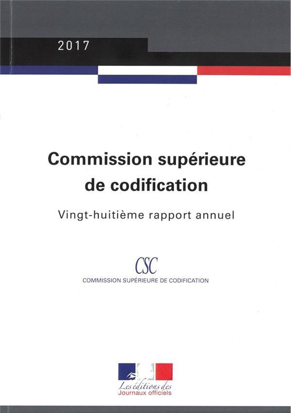 VINGT-HUITIEME RAPPORT ANNUEL DE LA COMMISSION SUPERIEURE DE CODIFICATION (EDITION 2017)