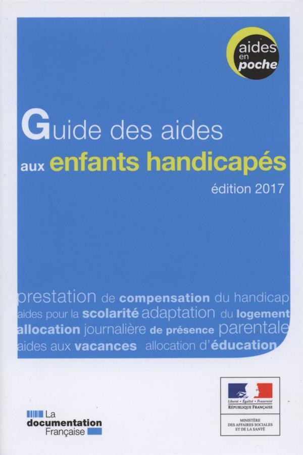 GUIDE DES AIDES AUX ENFANTS HANDICAPES (2E EDITION)