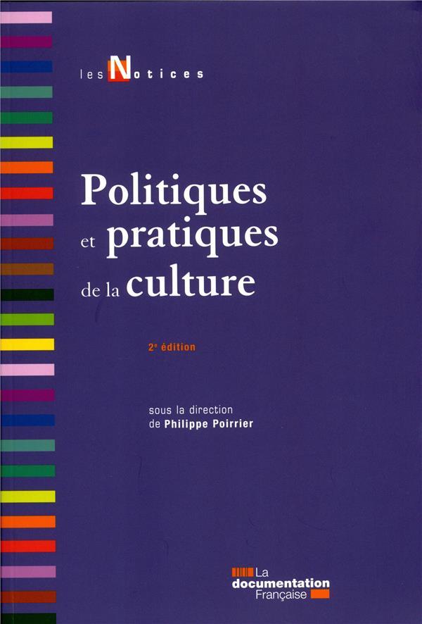 POLITIQUES ET PRATIQUES DE LA CULTURE (2E EDITION)