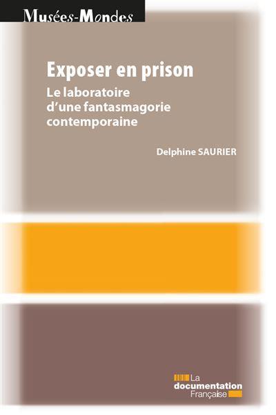 EXPOSER EN PRISON  -  L'EXPOSITION LE VOYAGE AU CENTRE PENITENTIAIRE SUD FRANCILIEN