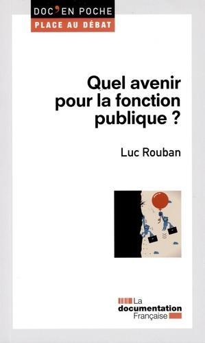 QUEL AVENIR POUR LA FONCTION PUBLIQUE ?