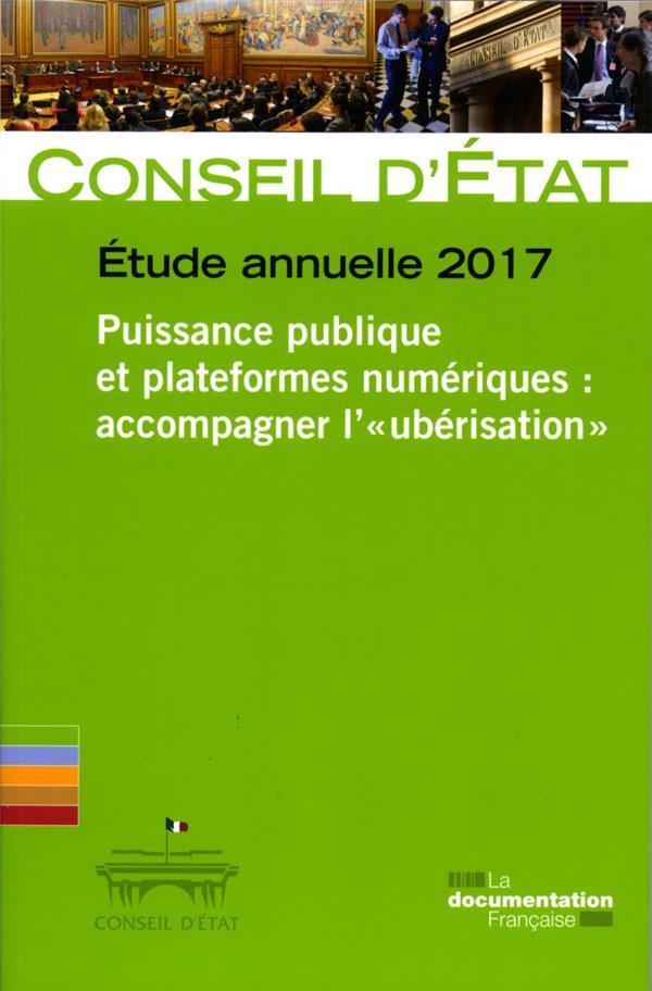 PUISSANCE PUBLIQUE ET PLATEFORMES NUMERIQUES : ACCOMPAGNER L'UBERISATION  -  ETUDE ANNUELLE 2017