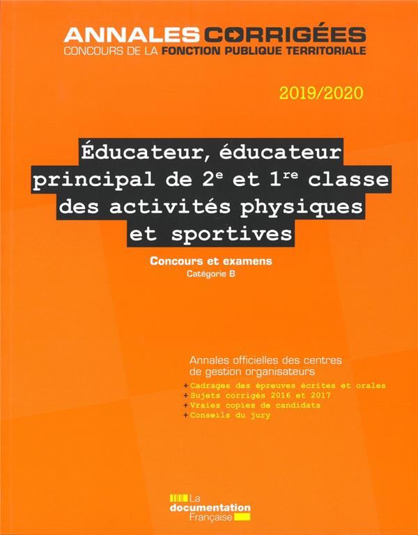 EDUCATEUR, EDUCATEUR PRINCIPAL DE 2E ET 1RE CLASSE DES ACTIVITES PHYSIQUES ET SPORTIVES 2019-2020  -  CONCOURS ET EXAMENS, CATEGORIE B (EDITION 20192020)