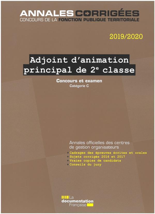 ADJOINT D'ANIMATION PRINCIPAL DE 2E CLASSE  -  CONCOURS ET EXAMEN  -  CONCOURS EXTERNE, INTERNE, 3E CONCOURS, EXAMEN D'AVANCEMENT DE GRADE, CATEGORIE C (EDITION 20192020)