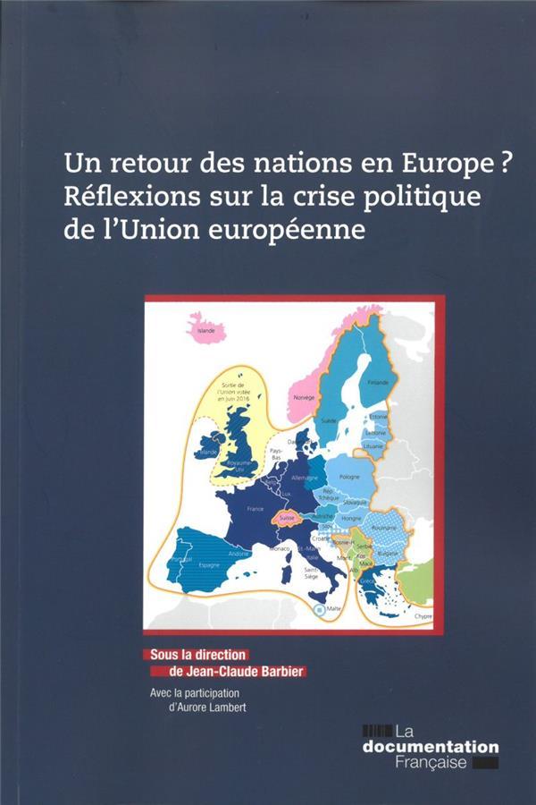UN RETOUR DES NATIONS EN EUROPE? REFLEXIONS SUR LA CRISE POLITIQUE DE L'UNION EUROPEENNE