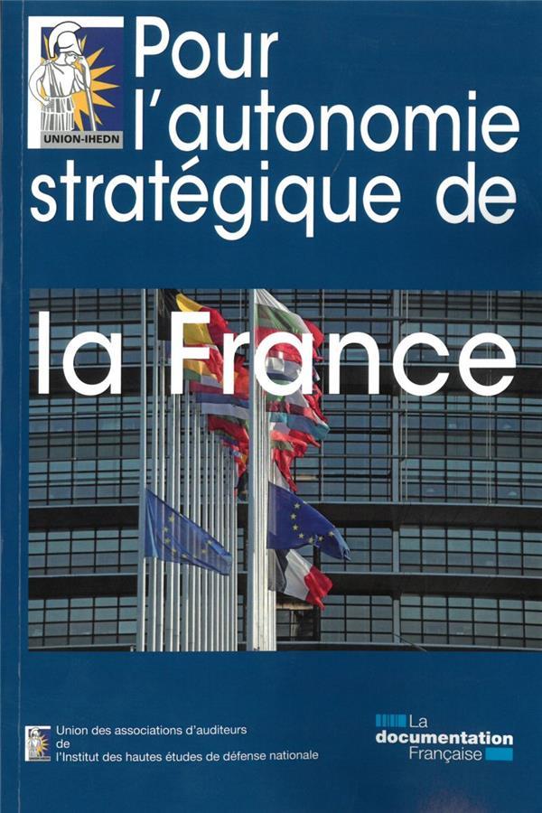 POUR L'AUTONOMIE STRATEGIQUE DE LA FRANCE