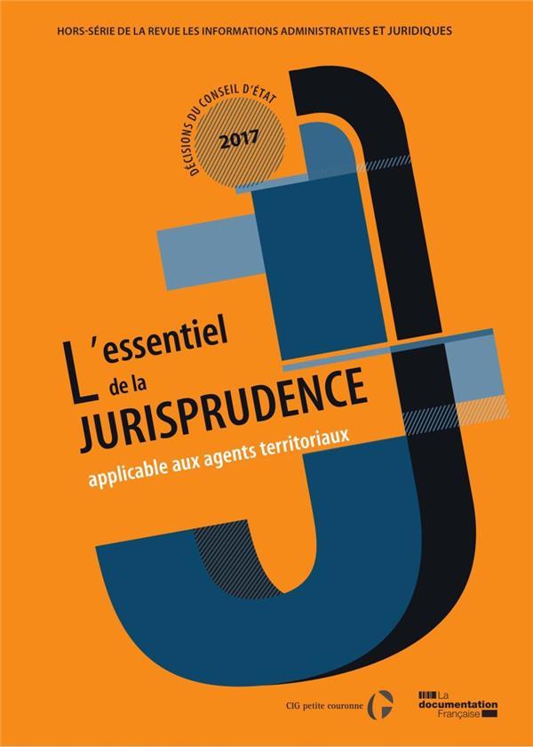 INFORMATIONS ADMINISTRATIVES JURIDIQUES  -  L'ESSENTIEL DE LA JURISPRUDENCE DU CONSEIL D'ETAT APPLIQUABLE A LA FONCTION PUBLIQUE TERRITORIALE