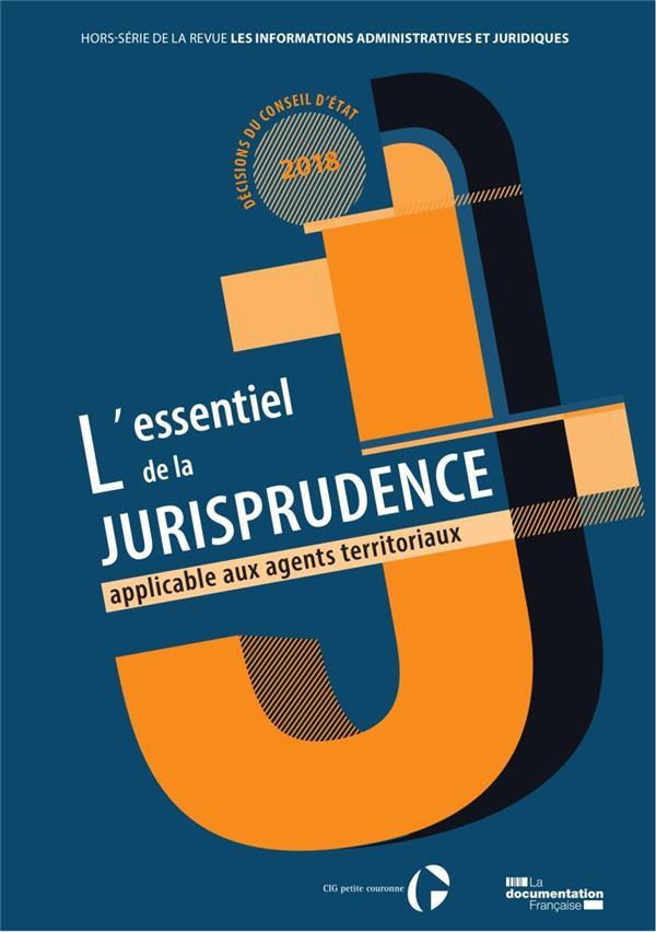 INFORMATIONS ADMINISTRATIVES JURIDIQUES  -  L'ESSENTIEL DE LA JURISPRUDENCE APPLICABLE AUX AGENTS TERRITORIAUX (EDITION 2019)
