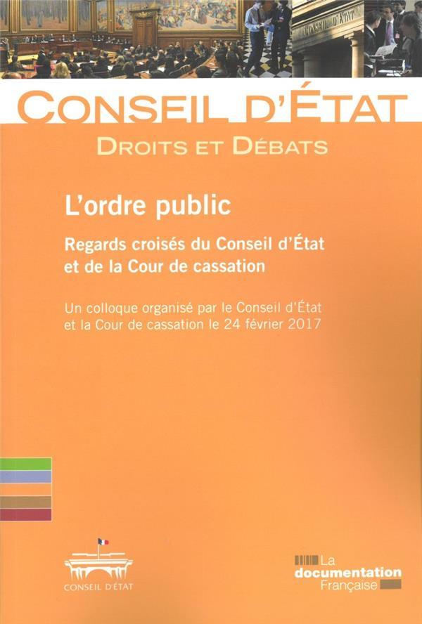 L'ORDRE PUBLIC  -  REGARDS CROISES DU CONSEIL D'ETAT ET DE LA COUR DE CASSATION