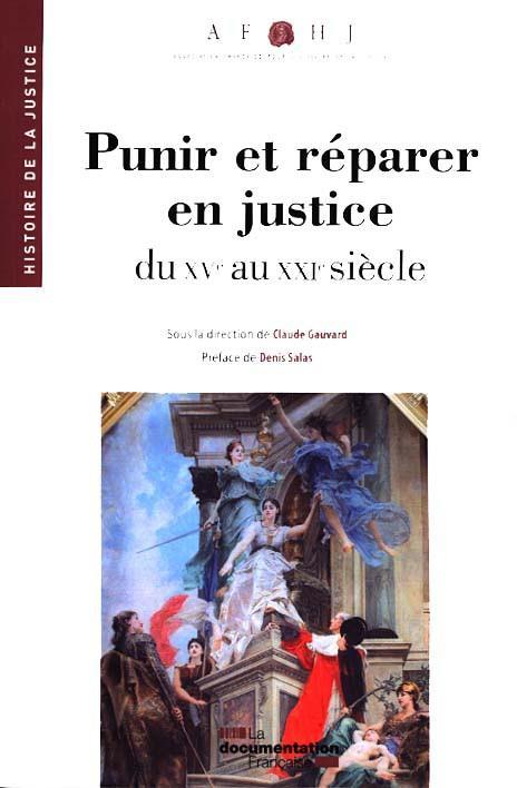 PUNIR ET REPARER EN JUSTICE DU XVE AU XXIE SIECLE