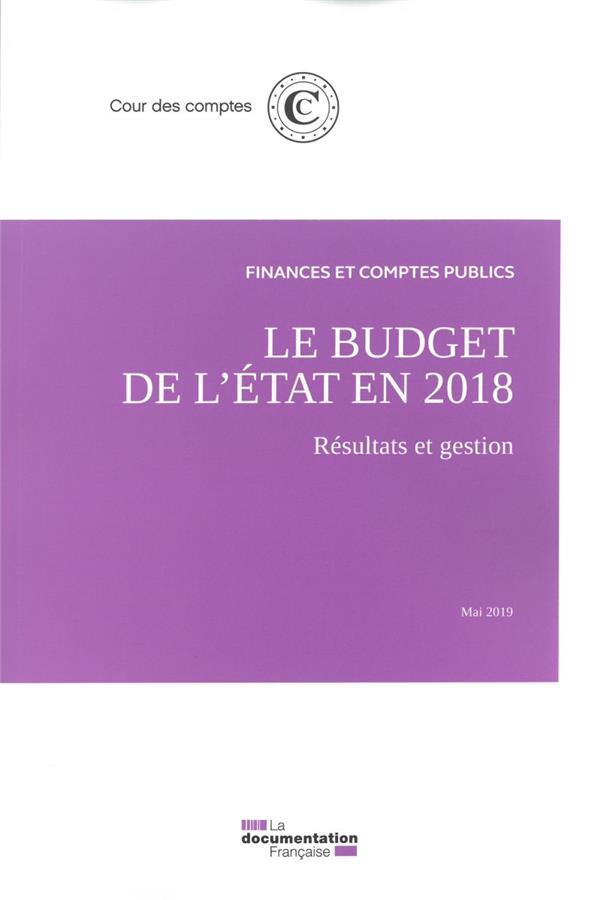 LE BUDGET DE L'ETAT EN 2018  -  RESULTATS ET GESTION