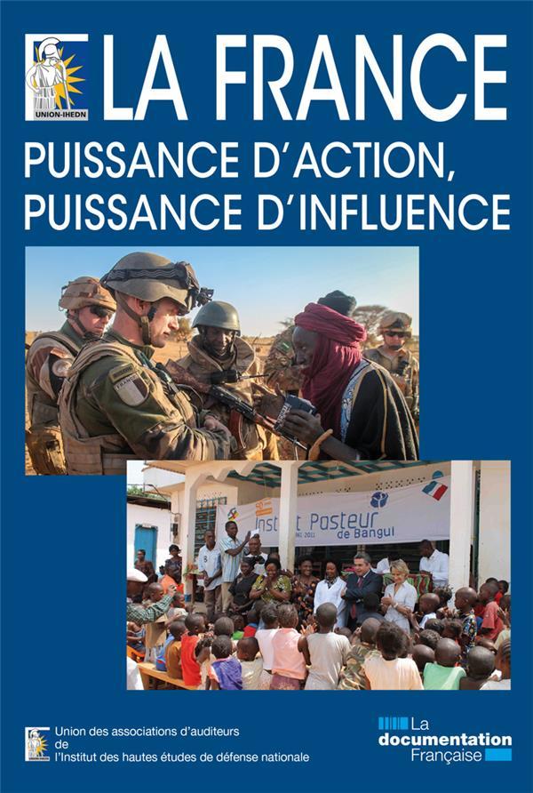 LA FRANCE PUISSANCE D'ACTION PUISSANCE D'INFLUENCE