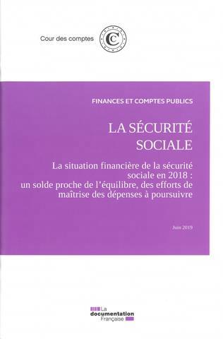 LA SECURITE SOCIALE - LA SITUATION FINANCIERE DE LA SECURITE SOCIALE EN 2018 - UN SOLDE PROCHE DE L'