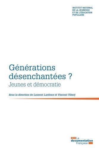 GENERATIONS DESENCHANTEES ? JEUNES ET DEMOCRATIE