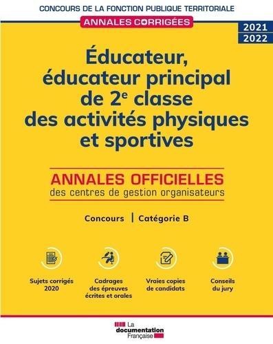 EDUCATEUR, EDUCATEUR PRINCIPAL DE 2E ET 1RE CLASSE DES ACTIVITES PHYSIQUES ET SPORTIVES (EDITION 20212022)