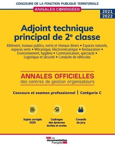 ADJOINT TECHNIQUE PRINCIPAL DE 2E CLASSE  -  CONCOURS DE CATEGORIE C, CONCOURS EXTERNE, INTERNE, (EDITION 2021)