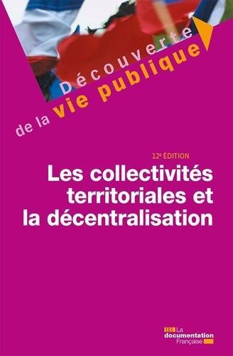 LES COLLECTIVITES TERRITORIALES ET LA DECENTRALISATION (12E EDITION)