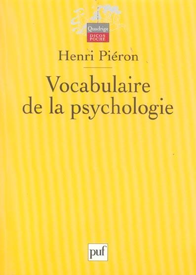 VOCABULAIRE DE LA PSYCHOLOGIE PIERON, HENRI PUF