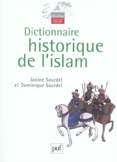 DICTIONNAIRE HISTORIQUE DE L'ISLAM SOURDEL, JANINE  PUF