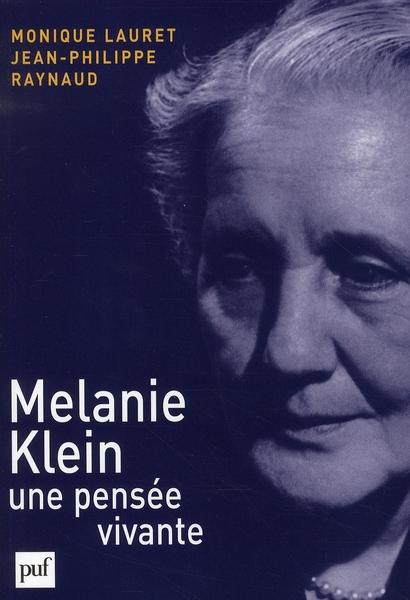 MELANIE KLEIN, UNE PENSEE VIVANTE