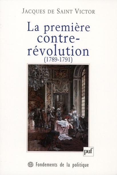 LA PREMIERE CONTRE-REVOLUTION (1789-1791)