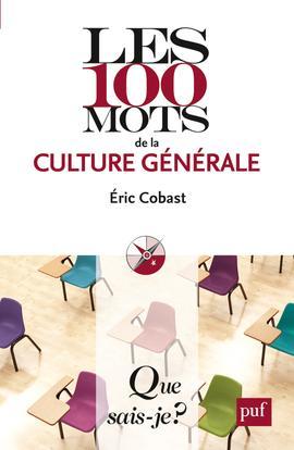 LES 100 MOTS DE LA CULTURE GENERALE (2E EDITION)
