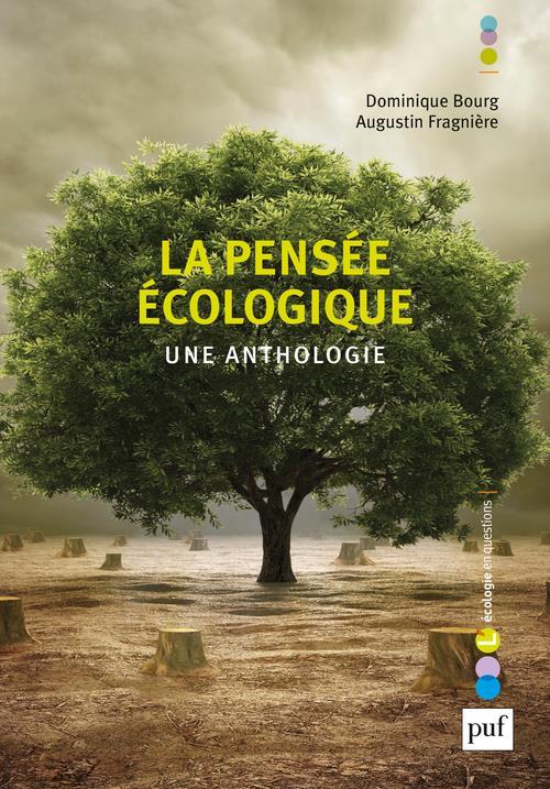 LA PENSEE ECOLOGIQUE  -  UNE ANTHOLOGIE